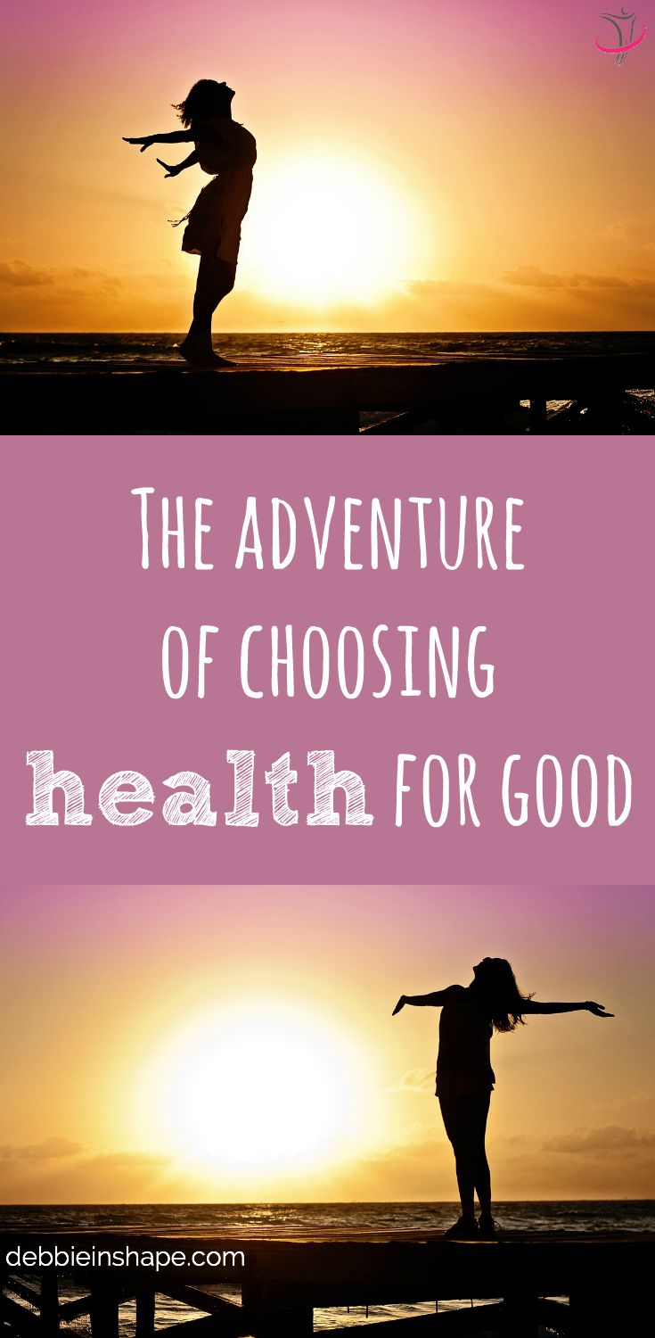 The Adventure of Choosing Health For Good.