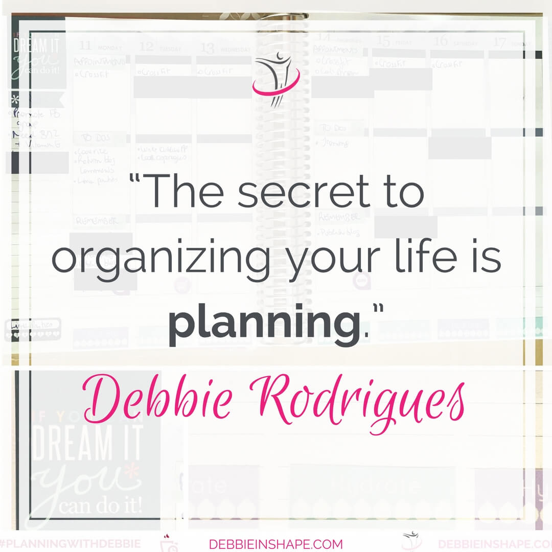 """The secret to organizing your life is planning."" - Debbie Rodrigues"
