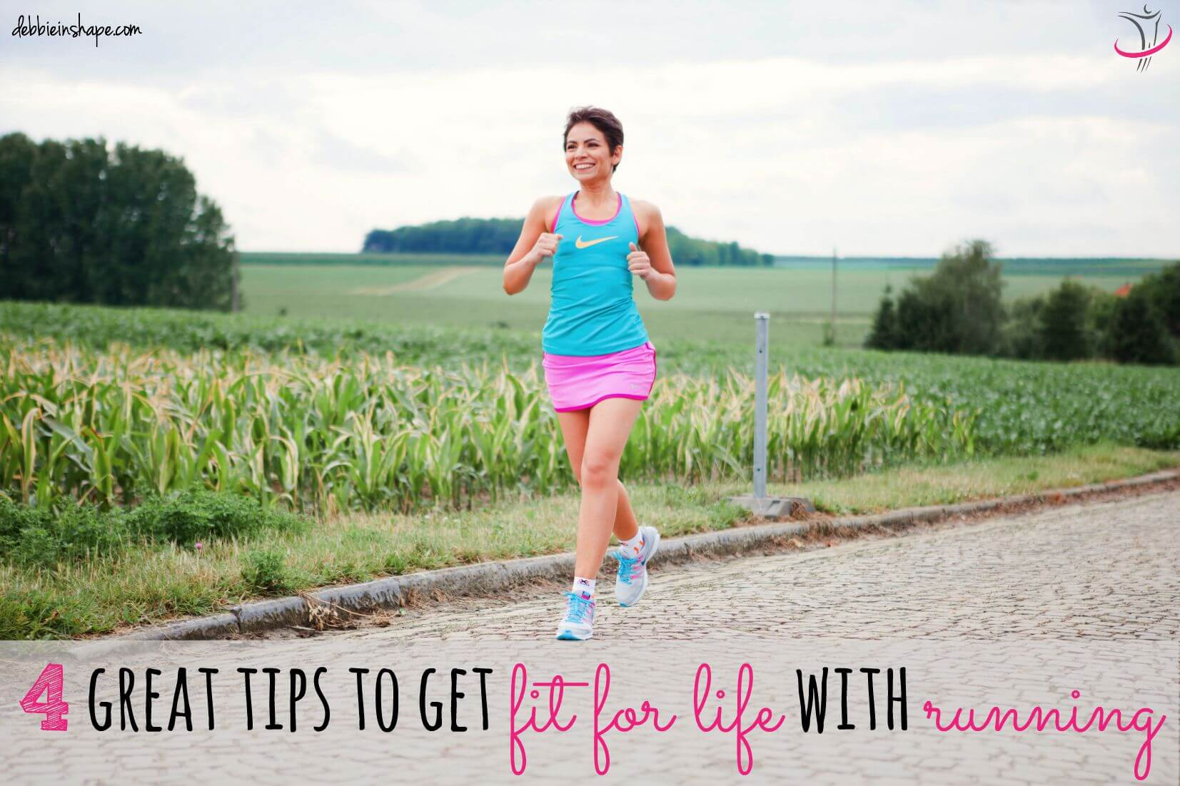 4 Great Tips To Get Fit For Life With Running5 min read