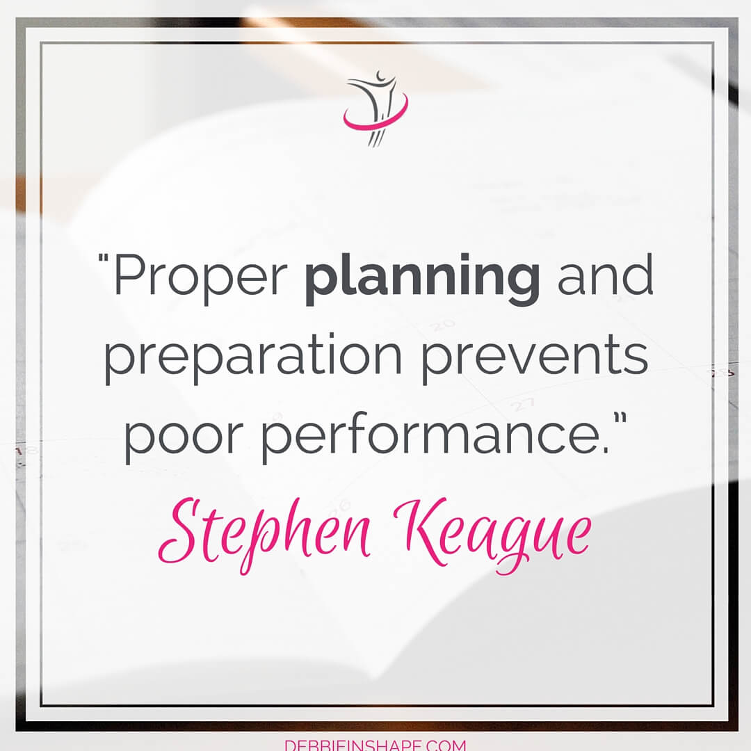 """Proper planning and preparation prevents poor performance."" - Stephen Keague"