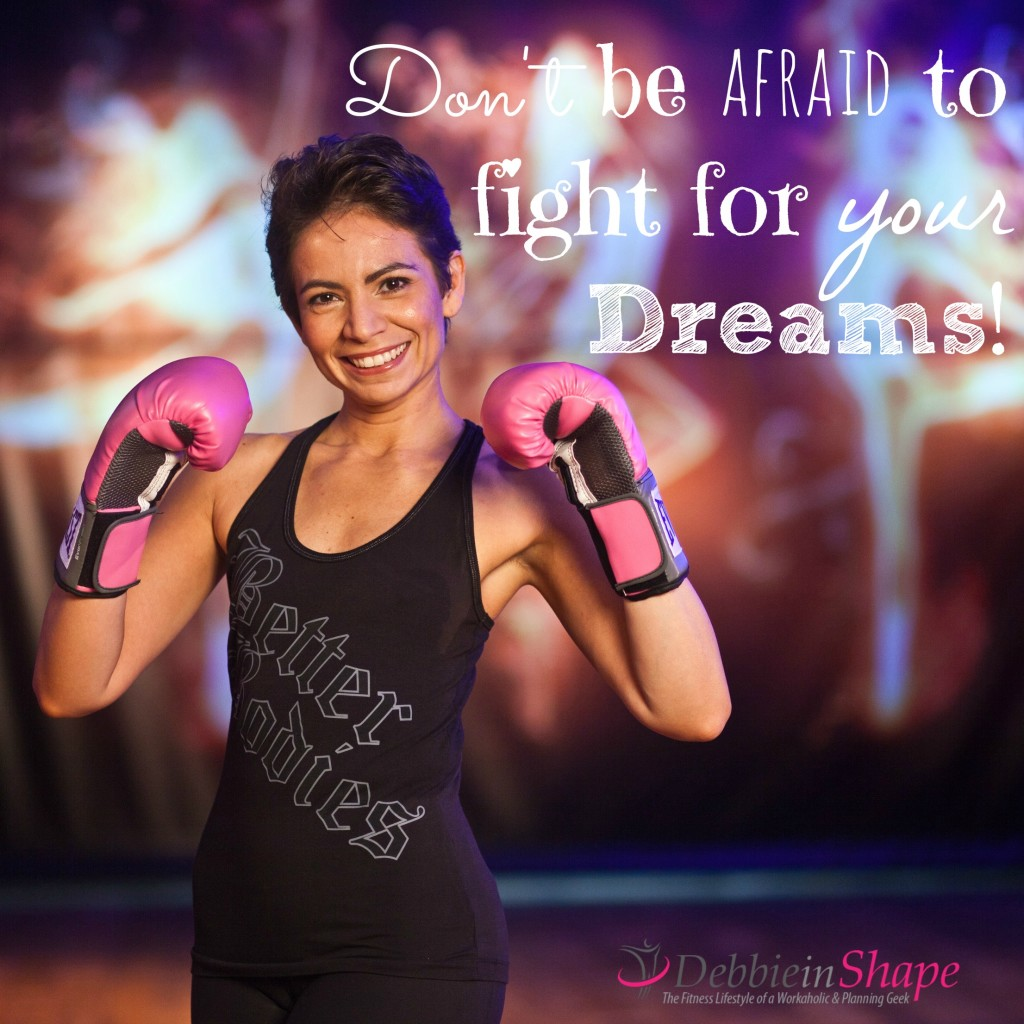 Don't be afraid to fight for your dreams Debbie in Shape