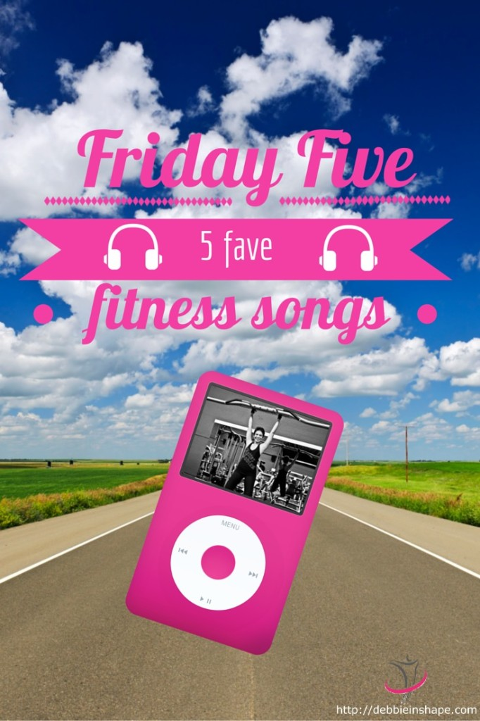 Friday Five: 5 Fave Fitness Songs Debbie in Shape