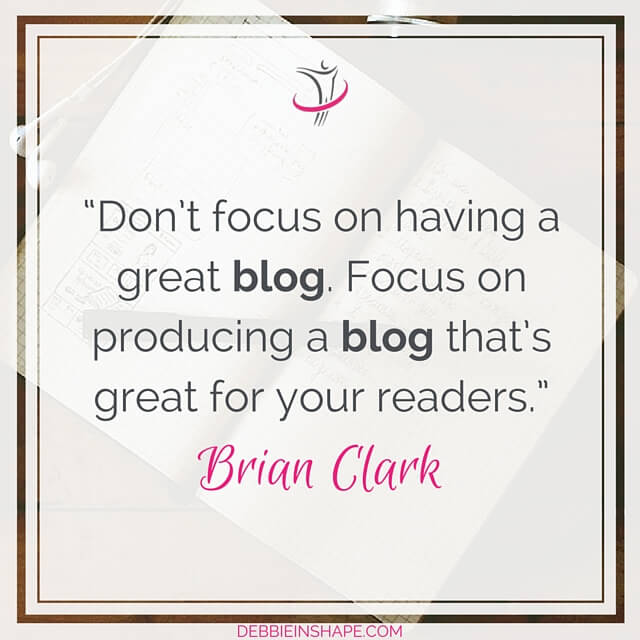 Focus on producing a blog that's great for your readers.