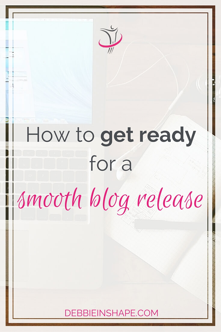 How To Get Ready For A Smooth Blog Release.