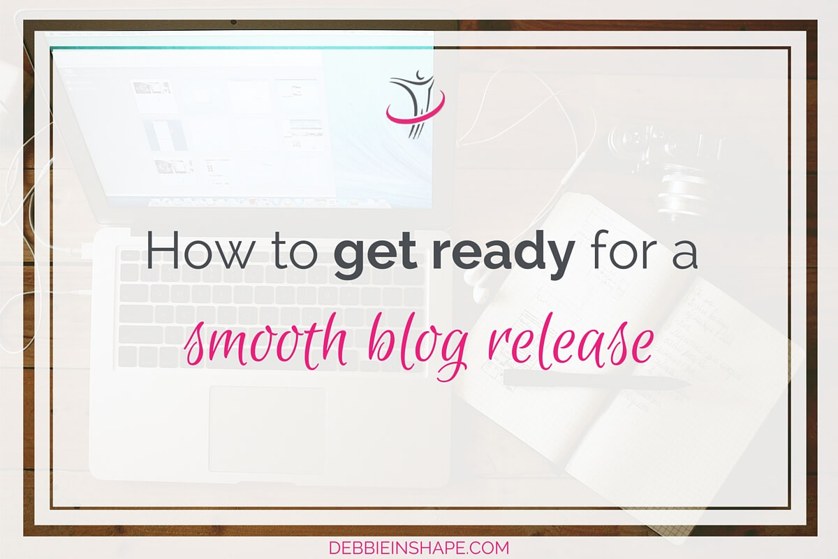 How To Get Ready For A Smooth Blog Release