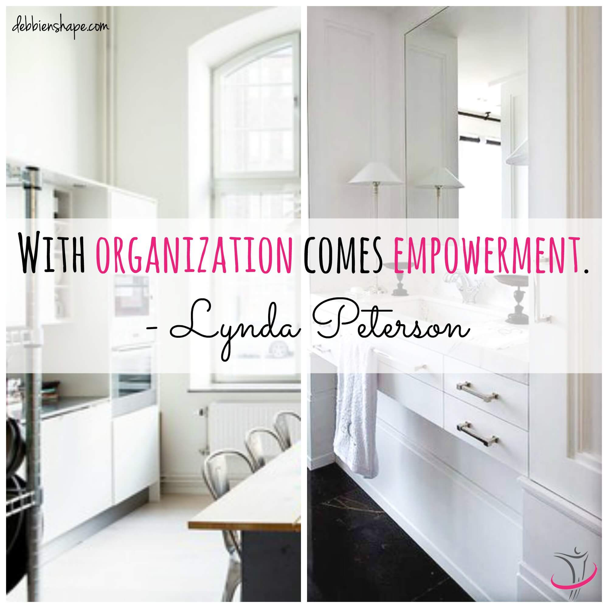 """With organization comes empowerment."" - Lynda Peterson"