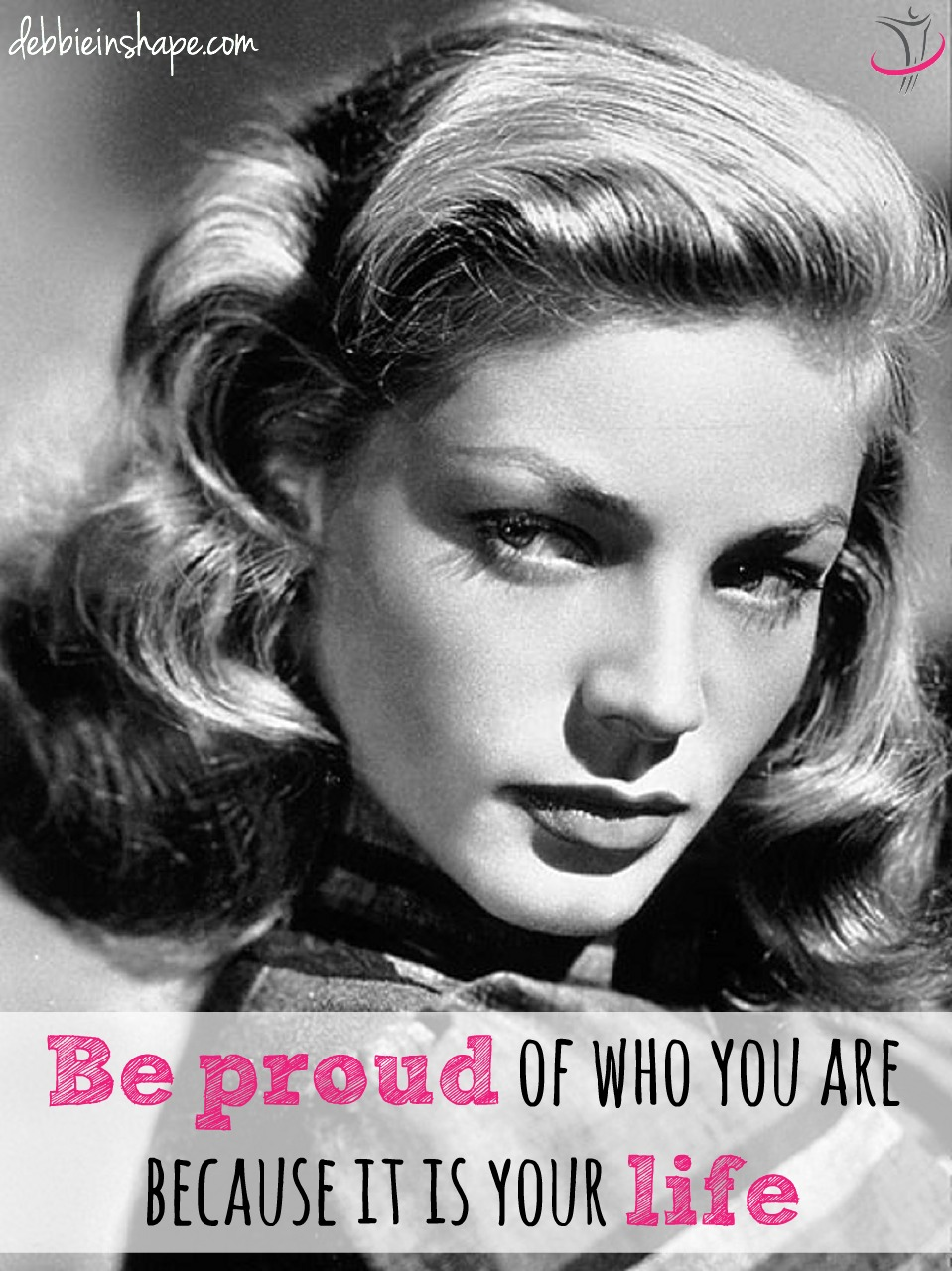 Be Proud of Who You Are Because It Is Your Life