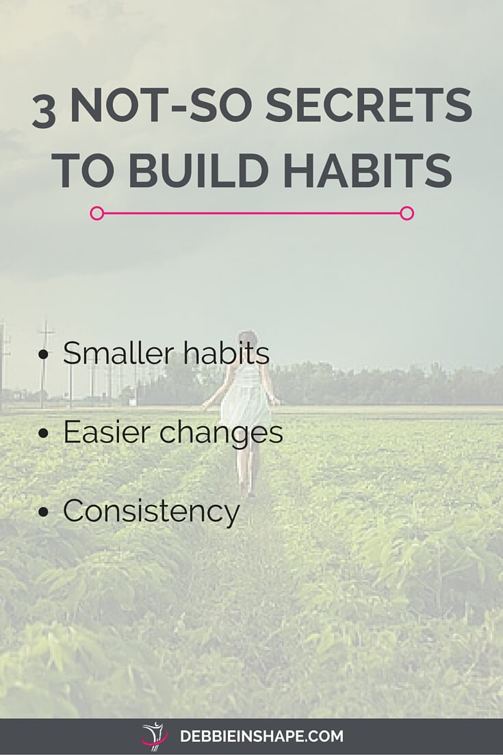 3 Not-So Secrets to Build Habits.