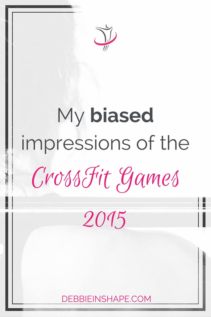 My Biased Impressions of the CrossFit Games 2015.