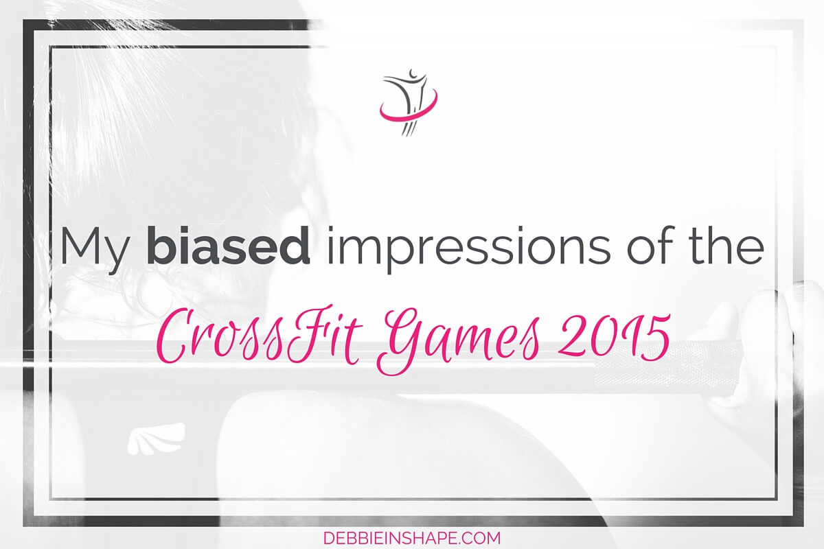 My Biased Impressions of the CrossFit Games 2015