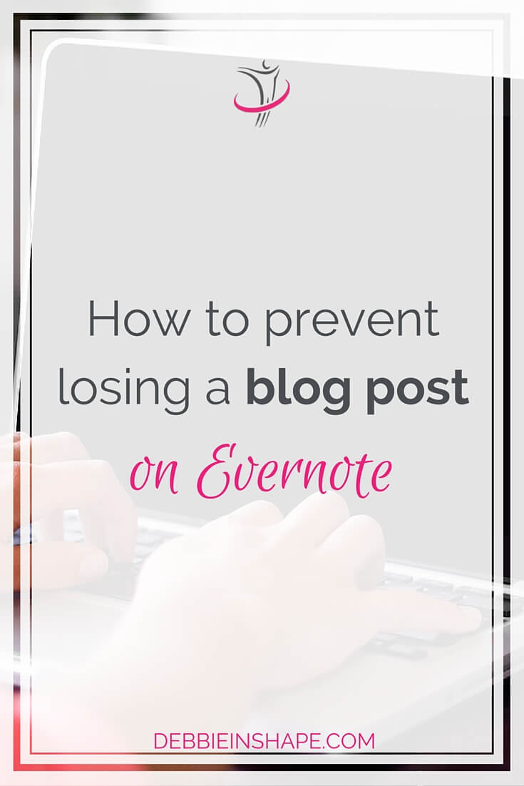 How to Prevent Losing a Blog Post with Evernote.