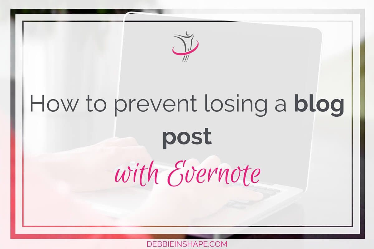 How to Prevent Losing a Blog Post with Evernote