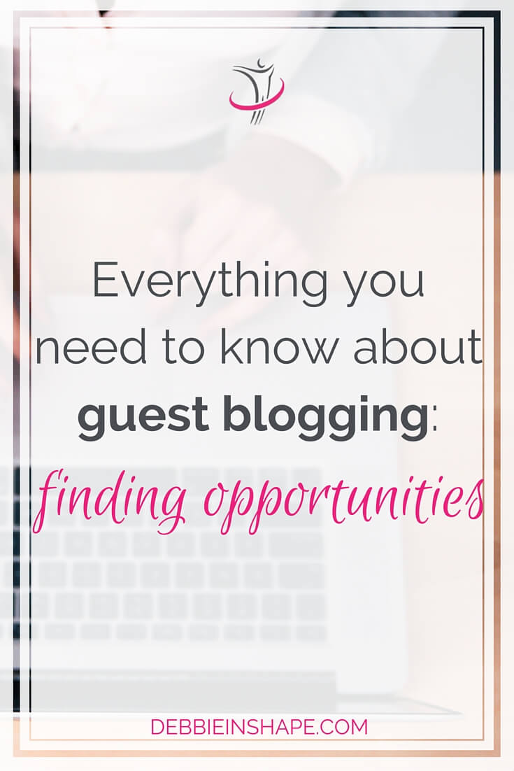 Everything You Need to Know About Guest Blogging: Finding Opportunities.