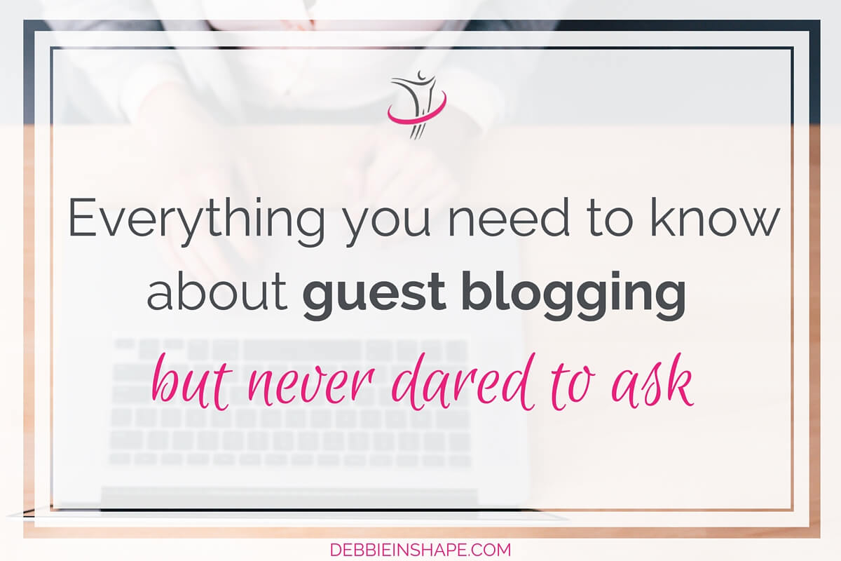 Everything You Need to Know About Guest Blogging But Never Dared To Ask