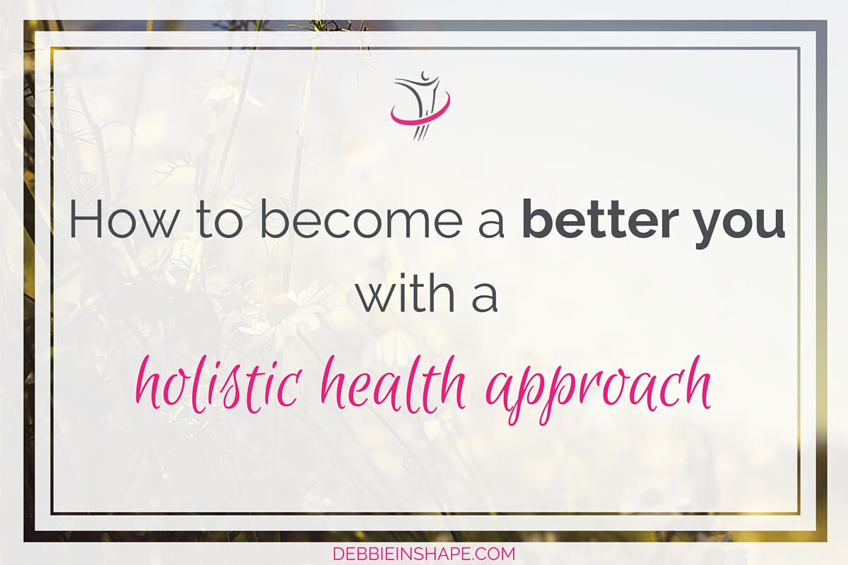 How To Become A Better You With A Holistic Health Approach8 min read