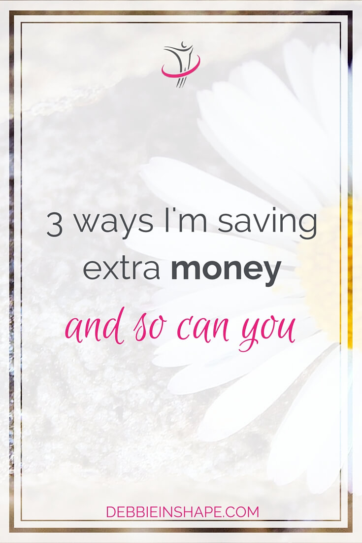 3 Ways I'm Saving Extra Money And So Can You.