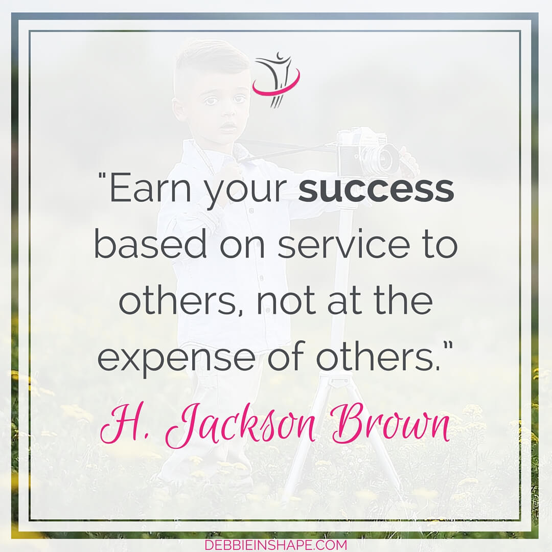 """Earn your success based on service to others, not at the expense of others."" - H. Jackson Brown"