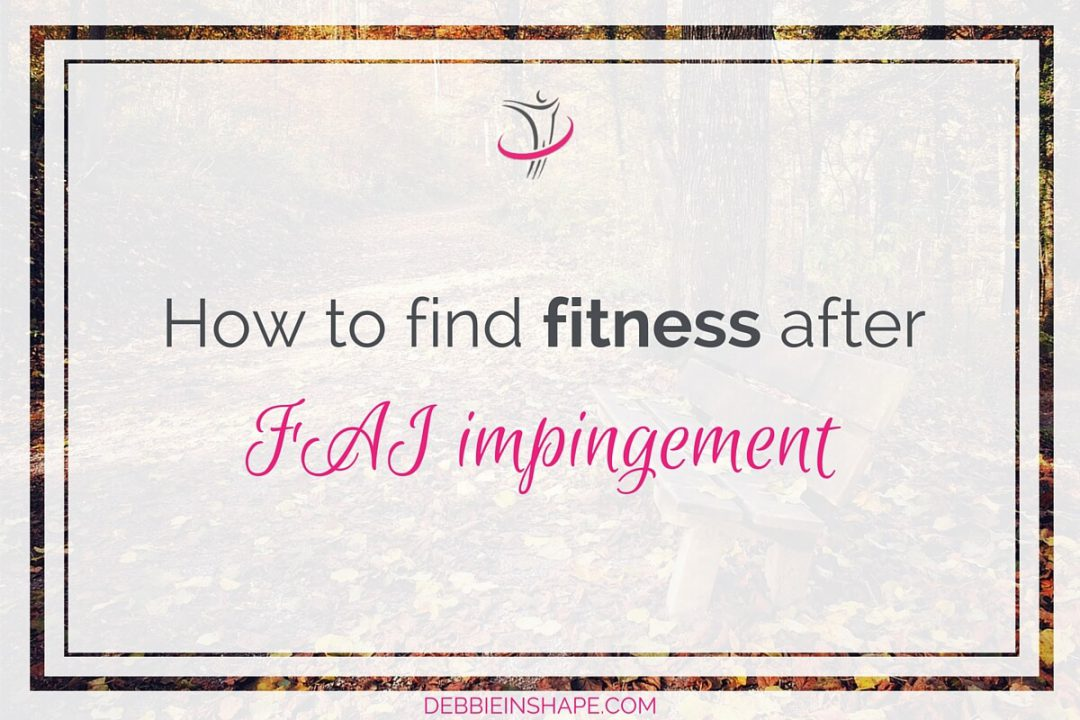 How To Find Fitness After FAI Impingement