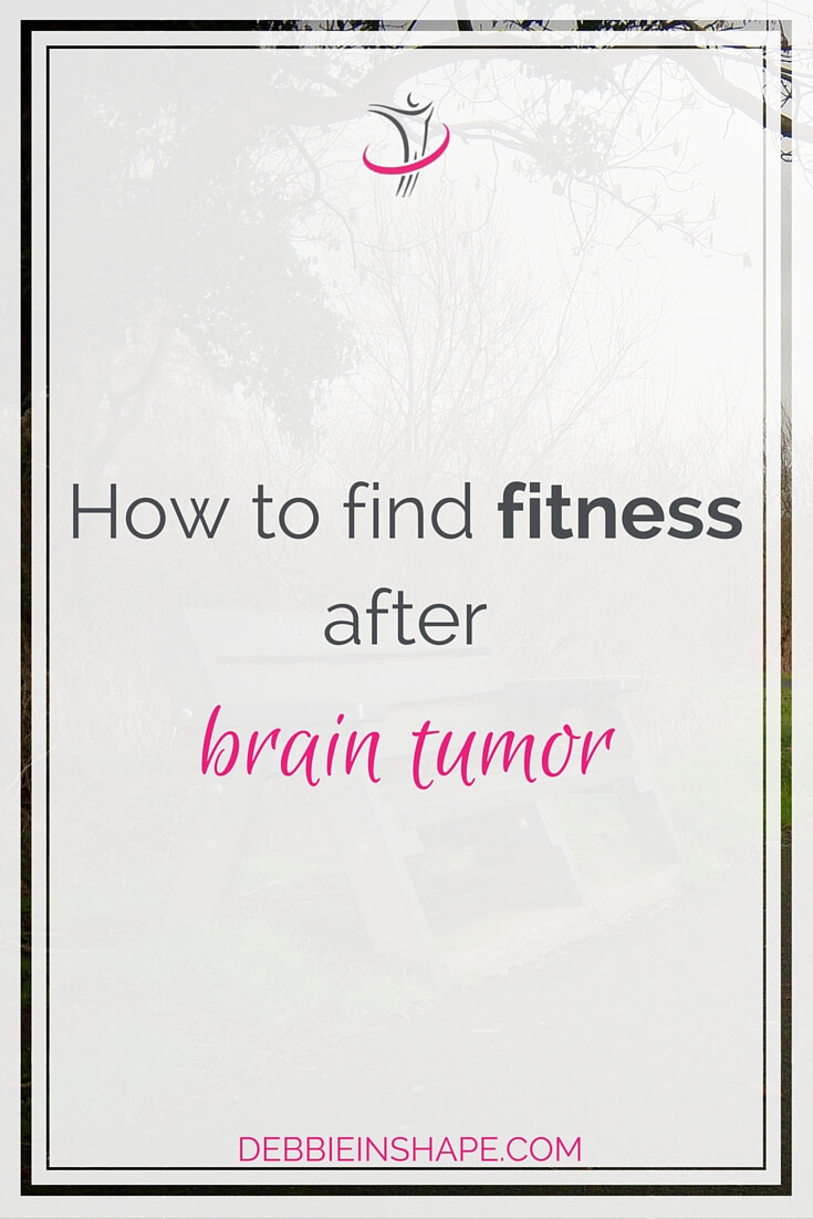 How To Find Fitness After Brain Tumor.