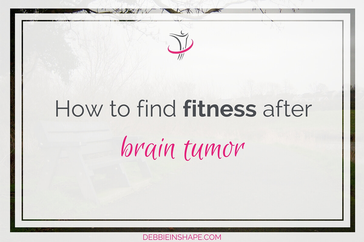 How To Find Fitness After Brain Tumor