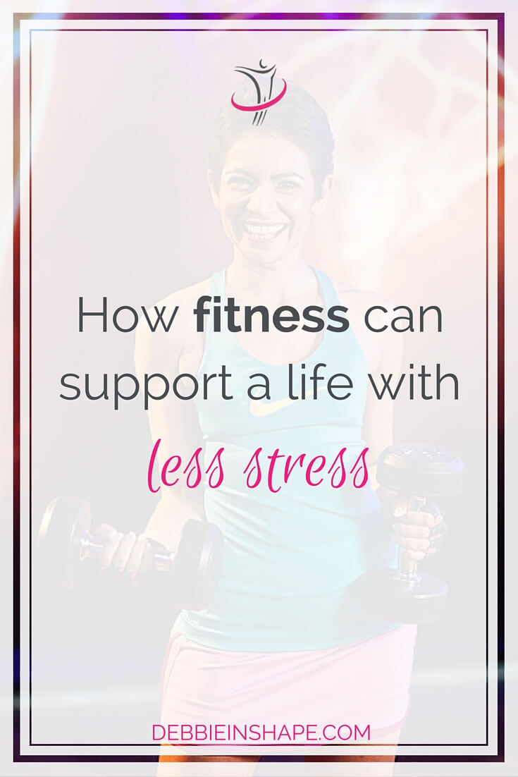 How Fitness Can Support A Life With Less Stress.