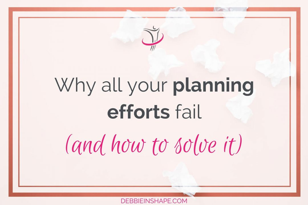 Why All Your Planning Efforts Fail (and how to solve it)