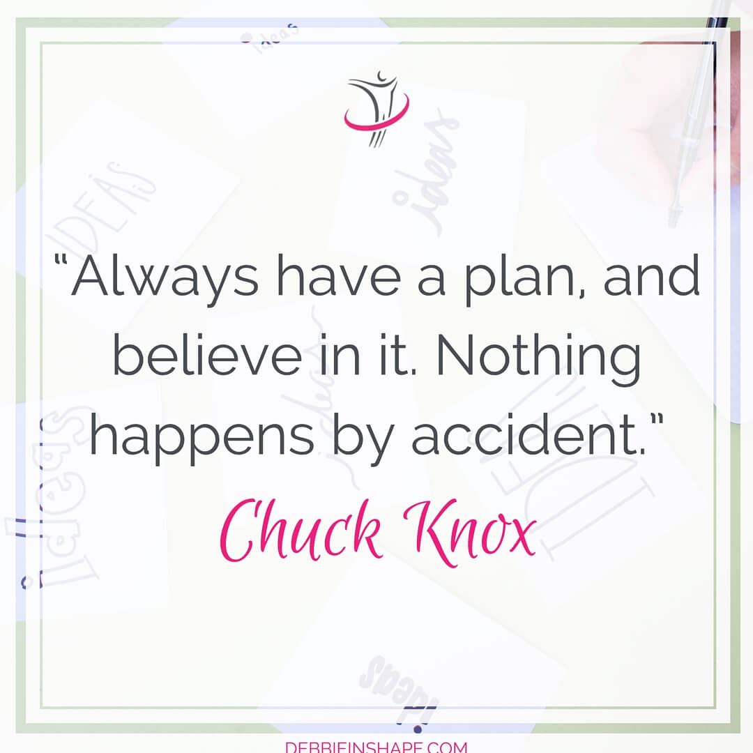 """Always have a plan, and believe in it. Nothing happens by accident."" - Chuck Knox"