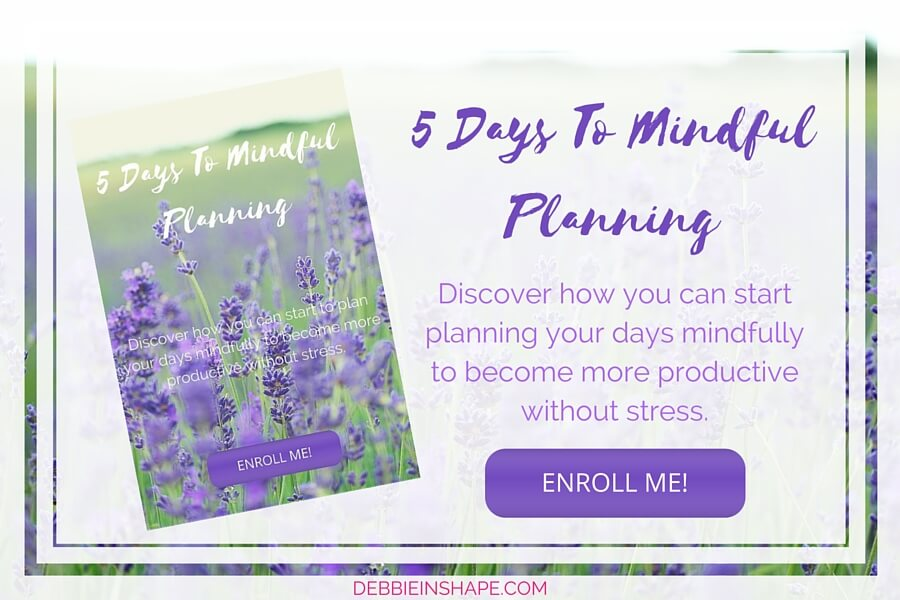 Learn how to start planning your days mindfully.