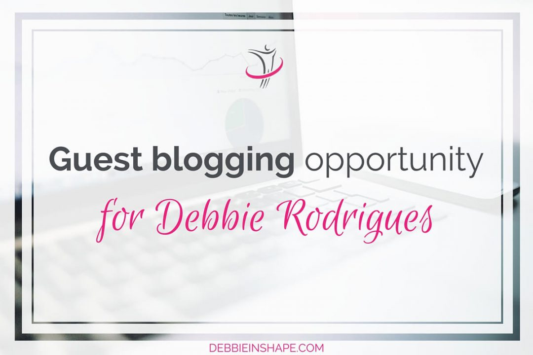 Guest Blogging Opportunity For Debbie Rodrigues