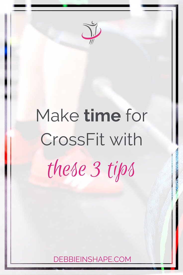 Make Time For CrossFit With These 3 Tips.