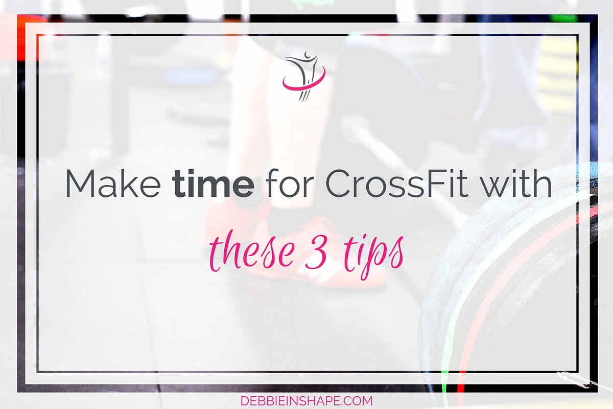 Make Time For CrossFit With These 3 Tips