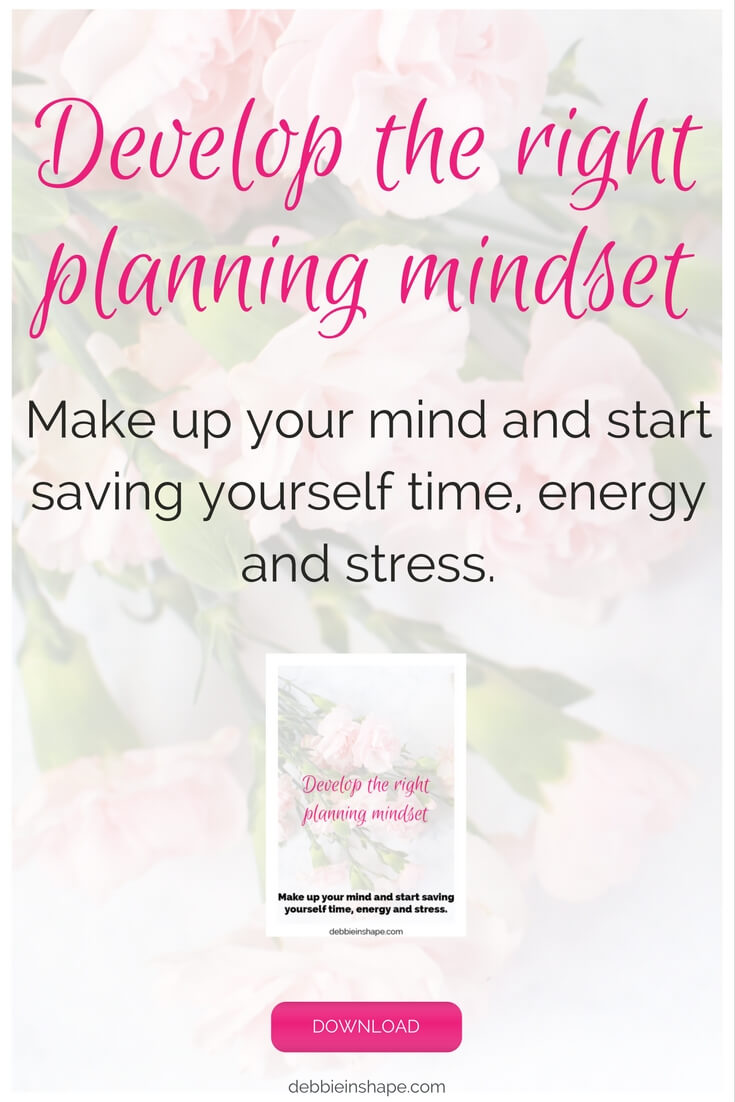 Make up your mind and start saving yourself time, energy and stress. Download the 3 questions to develop the right planning mindset.