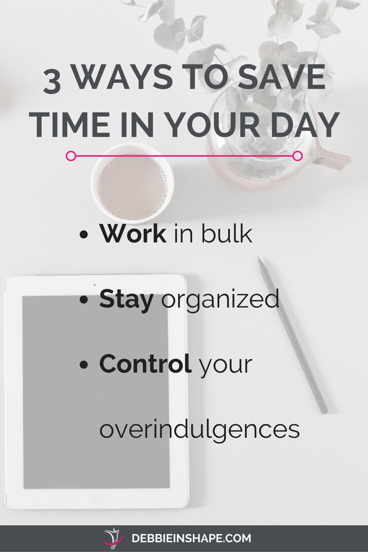3 ways to save time in your day. Your time is precious and you must start using it wisely.