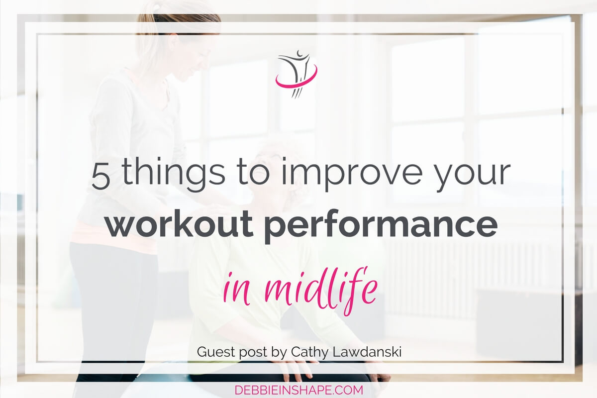5 Things To Improve Your Workout Performance in Midlife