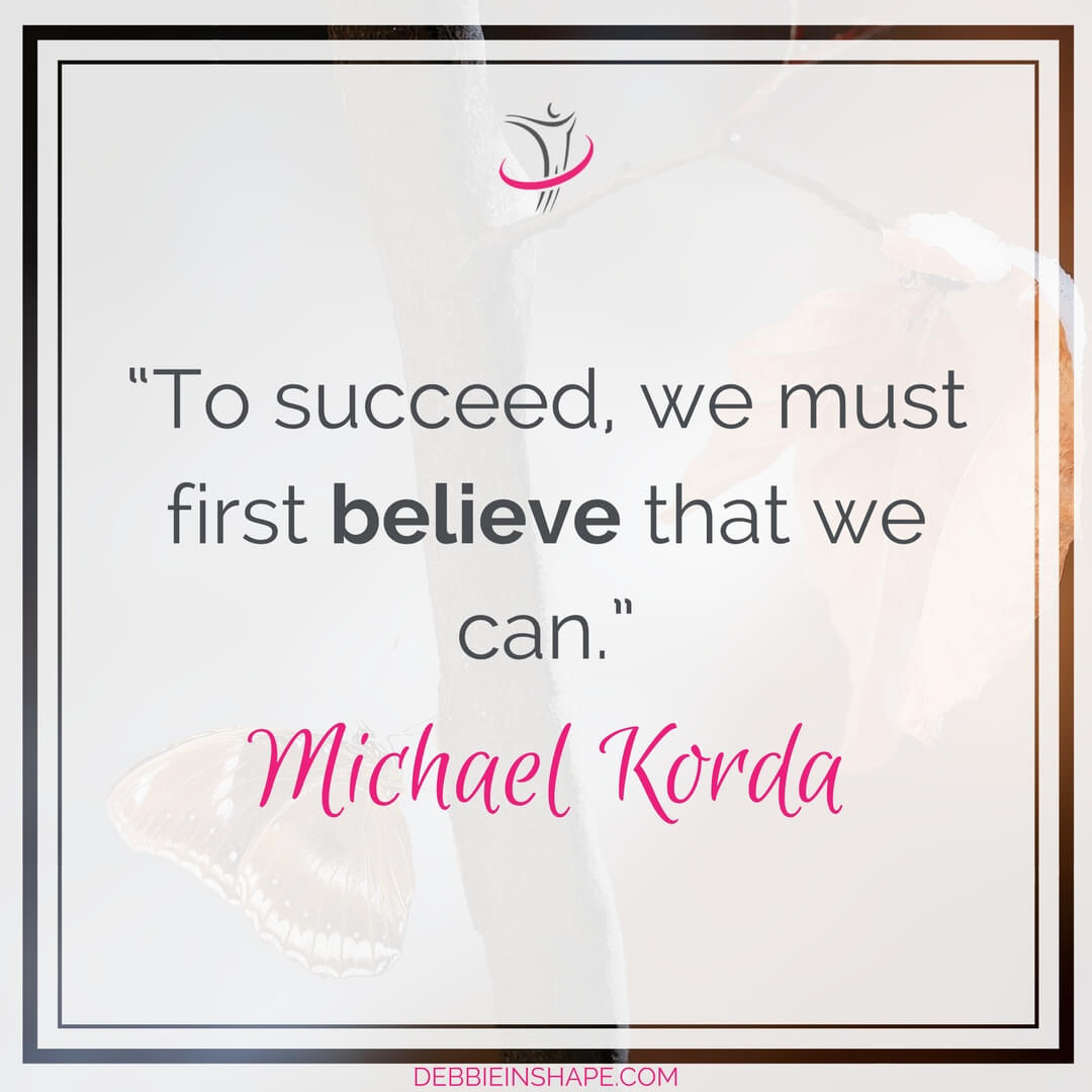 """To succeed, we must first believe that we can."" - Michael Korda"