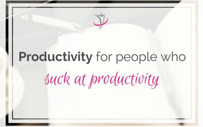 Productivity For People Who Suck At Productivity