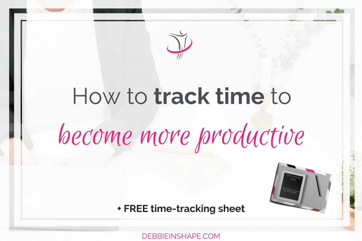 How To Track Time To Become More Productive