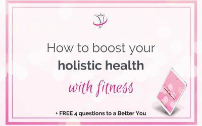 How To Boost Your Holistic Health With Fitness