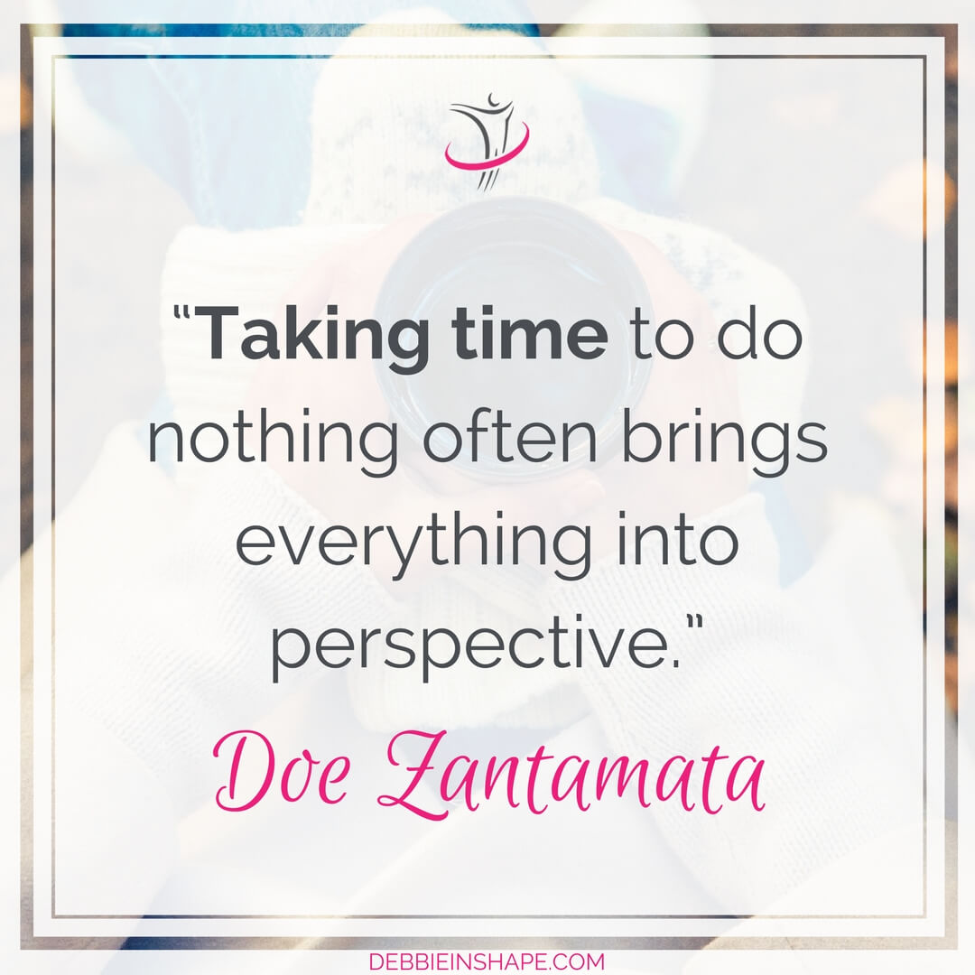 """Taking time to do nothing often brings everything into perspective."" - Doe Zantamata"