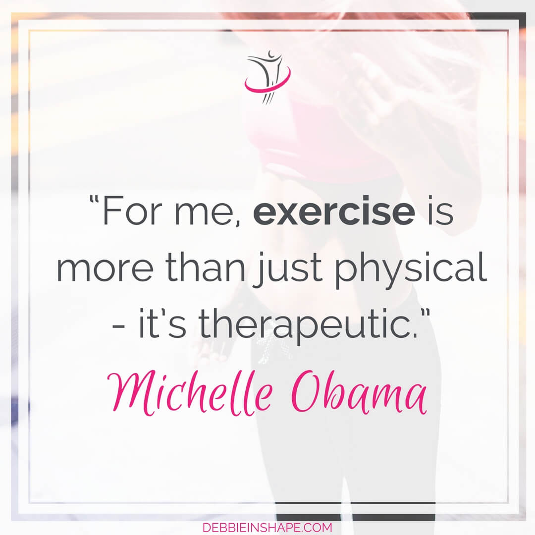 """For me, exercise is more than just physical - it's therapeutic."" - Michelle Obama"