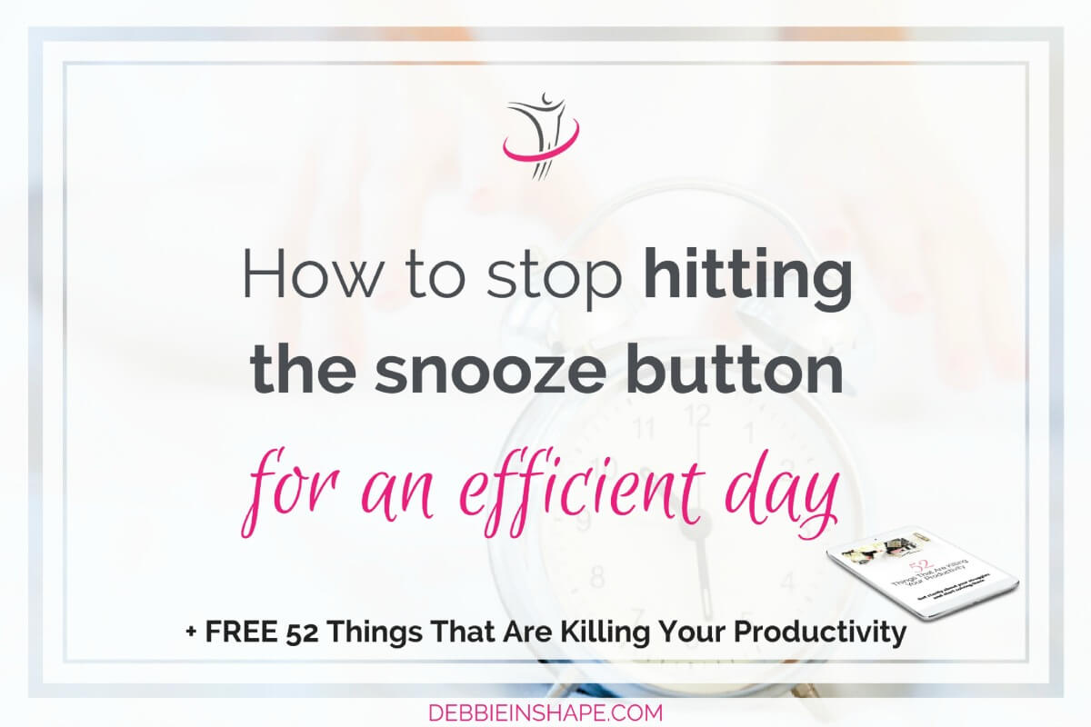 How To Stop Hitting The Snooze Button For An Efficient Day
