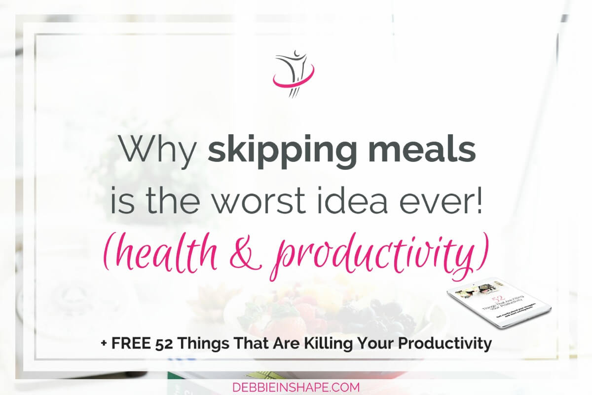 Why Skipping Meals Is The Worst Idea Ever!
