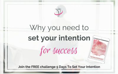 Why You Need To Set Your Intention For Success