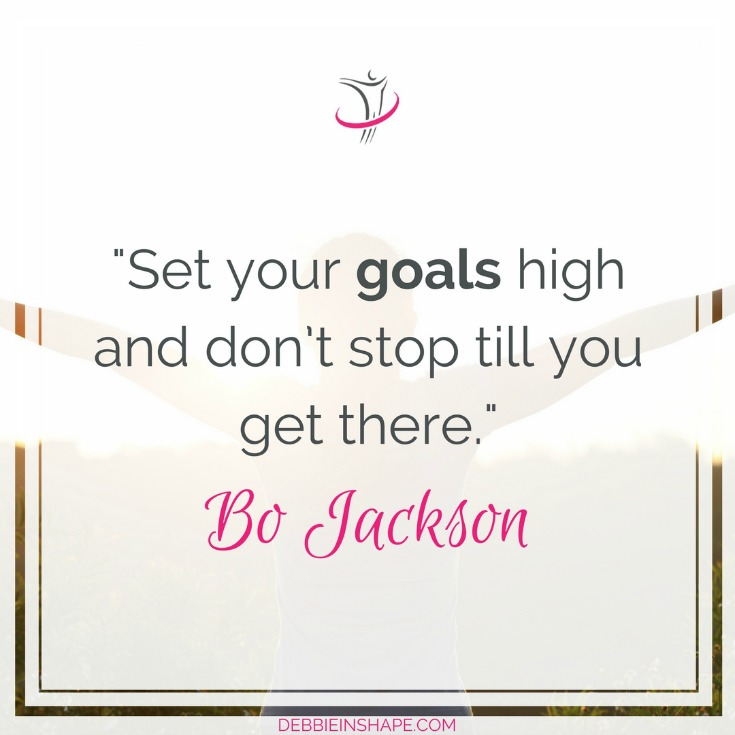 """Set your goals high and don't stop till you get there."" - Bo Jackson"
