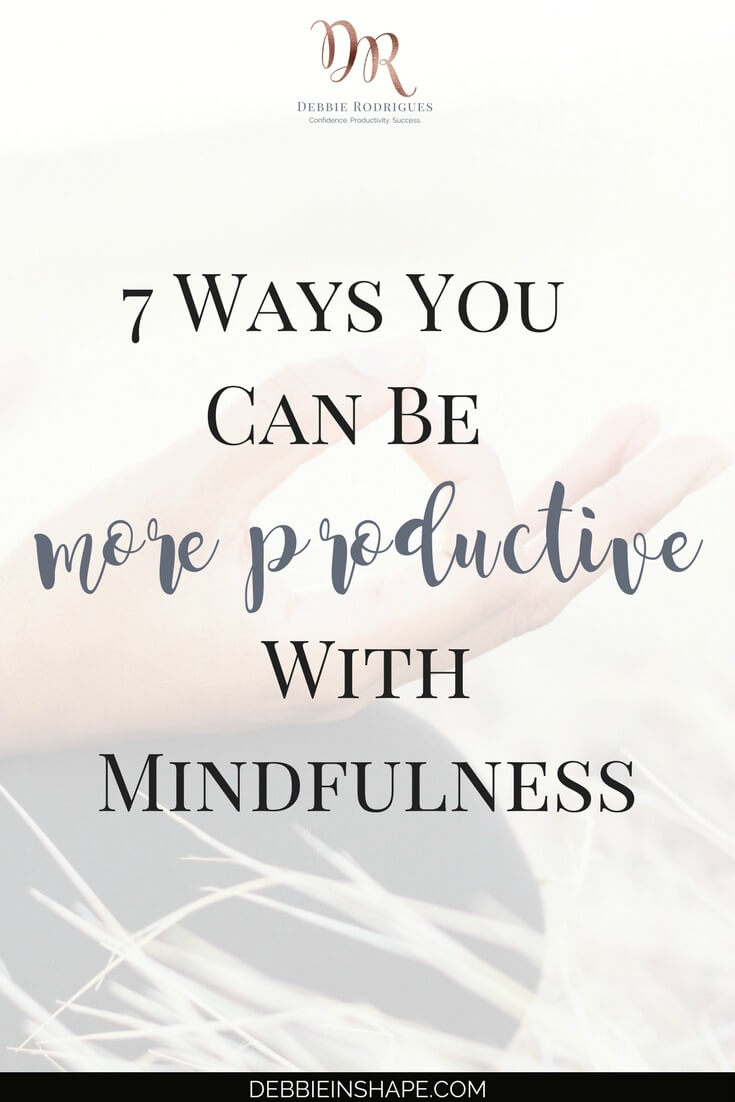 Discover 7 ways to be more productive with mindfulness today. Plus apply these 5 mindfulness tips for efficiency. Join my FREE VIP Tribe today and discover how you can overcome procrastination and be more successful with the right mindset. #productivity #confidence #success #journaling #mindfulness
