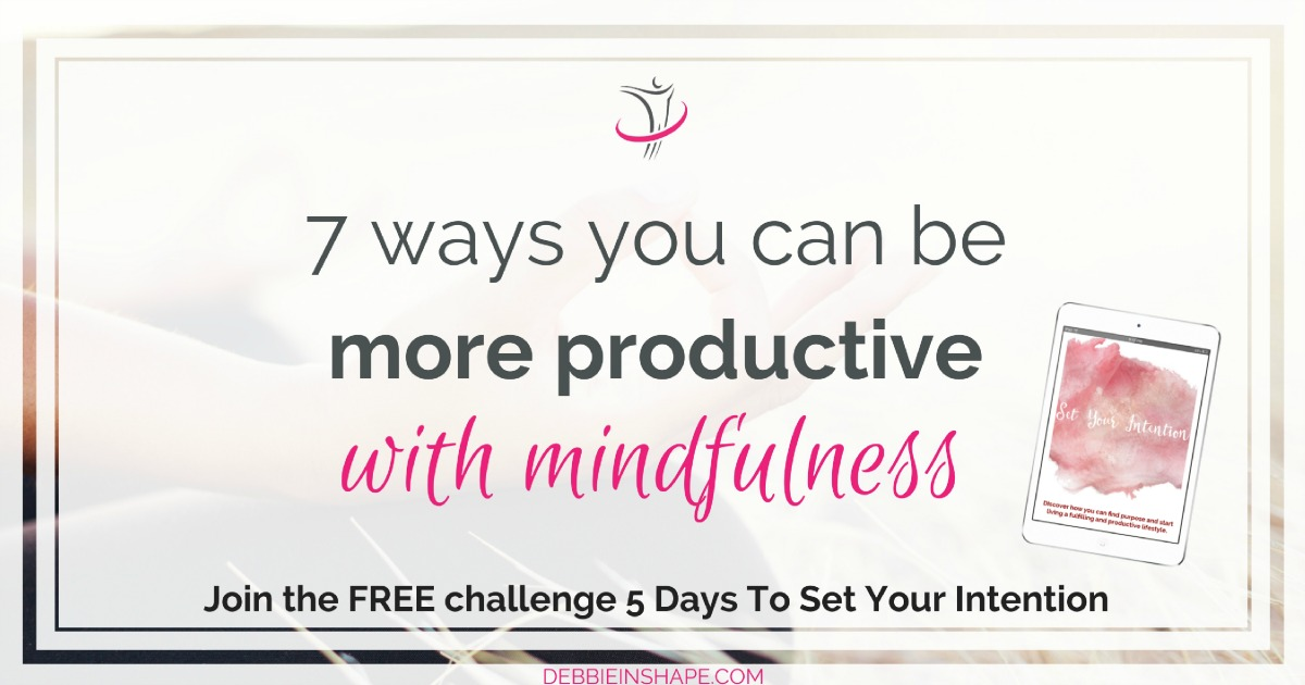 Discover 7 ways to be more productive with mindfulness today. Plus apply these 5 mindfulness tips for efficiency. Read all on the blog!