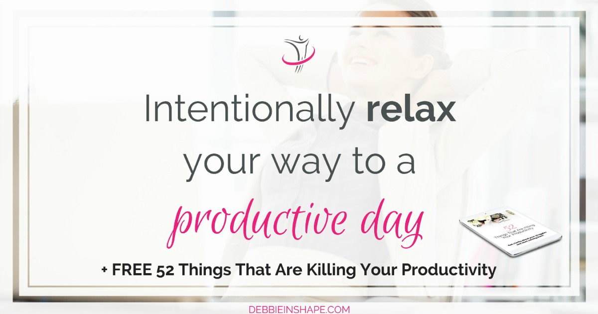 Learn how to intentionally relax and make mindful decisions to increase your productivity without feeling stressed and overwhelmed.