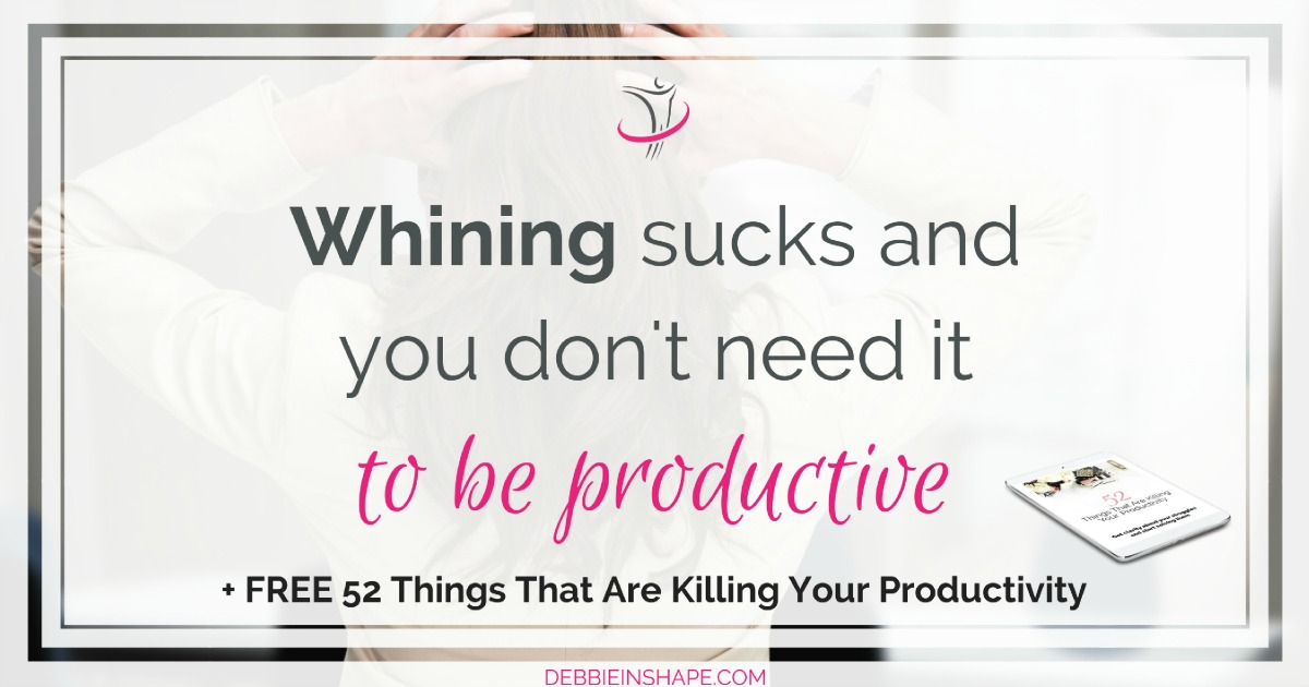Whining sucks for those who complain as well as for those who listen. Get rid of this bad habit for productivity, success, and health. Read all about it on the blog!