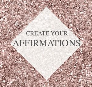 Create Your Affirmations