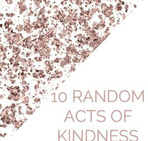 10 Random Acts Of Kindness